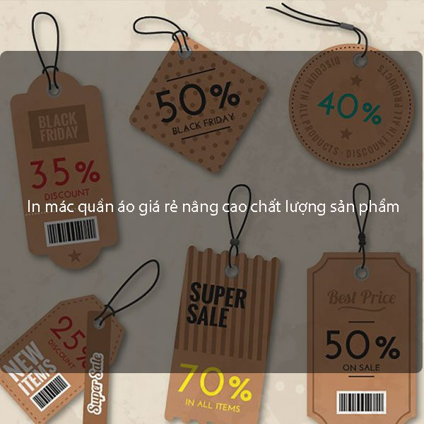 In mác quần áo giá rẻ nâng cao chất lượng sản phẩm