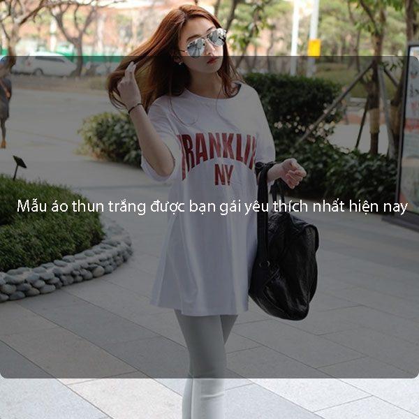 Mẫu áo thun trắng được bạn gái yêu thích nhất hiện nay